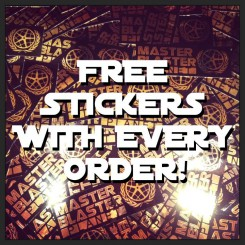 Free Stickers with every order at Master Blaster Planet